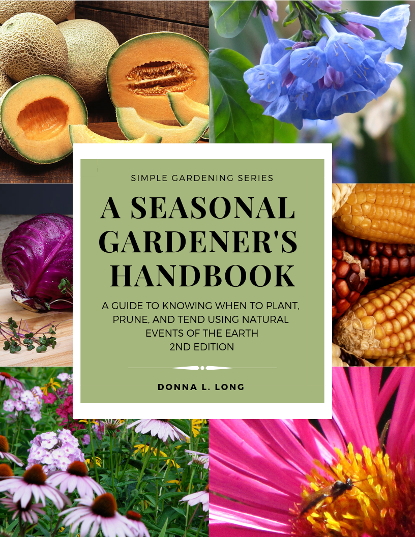 A Seasonal Gardener's Handbook: How to Plant, Prune, and Tend Using the Natural Events of the Earth, 2nd ed. (PDF)
